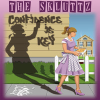 The Skluttz - Confidence Is Key (Explicit)