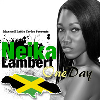 Neika Lambert - One Day (Maxwell Lattie Taylor Presents Neika Lambert)