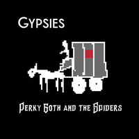 Perky Goth and the Spiders - Gypsies