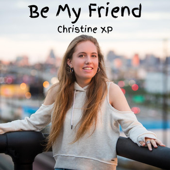 Christine XP - Be My Friend