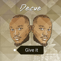 Decue / - Give It