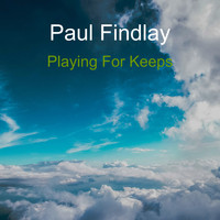 Paul Findlay / - Playing For Keeps