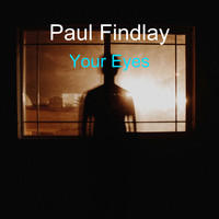 Paul Findlay / - Your Eyes