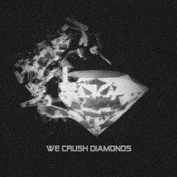 We Crush Diamonds - We Crush Diamonds (Explicit)