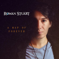 Rowan Stuart - A Map of Forever