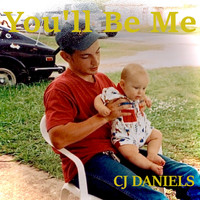 Cj Daniels - You'll Be Me