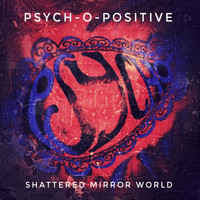 Psych-O-Positive - Shattered Mirror World