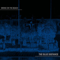 The Blue Distance - Smoke on the Beach