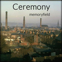Memoryfield - Ceremony (Explicit)
