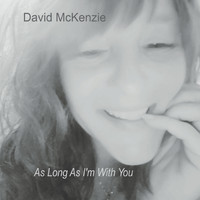 David McKenzie - As Long as I'm with You