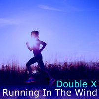 Double X - Running in the Wind