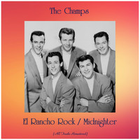 The Champs - El Rancho Rock / Midnighter (All Tracks Remastered)