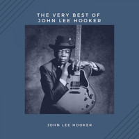 John Lee Hooker - The Very Best of John Lee Hooker