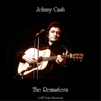 Johnny Cash - The Remasters (All Tracks Remastered)