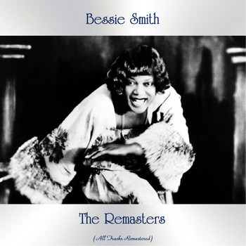 Bessie Smith - The Remasters (All Tracks Remastered)