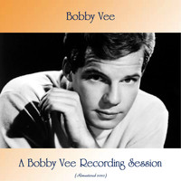 Bobby Vee - A Bobby Vee Recording Session (Remastered 2020)