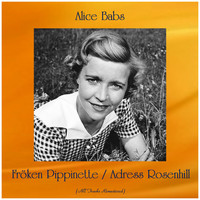 Alice Babs - Fröken Pippinette / Adress Rosenhill (All Tracks Remastered)