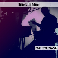 Mauro Rawn - Minuets And Adages