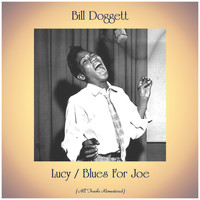 Bill Doggett - Lucy / Blues For Joe (Remastered 2020)