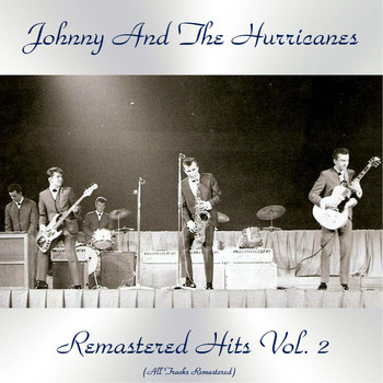 Johnny And The Hurricanes - Remastered Hits Vol. 2 (All Tracks Remastered)