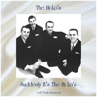 The Hi-Lo's - Suddenly It's The Hi Lo's (Remastered 2019)