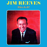 Jim Reeves - This Is It!