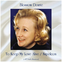 Blossom Dearie - To Keep My Love Alive / Napoleon (All Tracks Remastered)