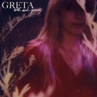Greta - Wild and Young