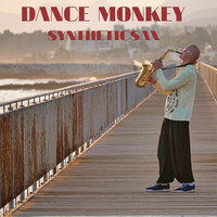 Syntheticsax - Dance Monkey (Saxophone Cover)