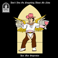 Har Mar Superstar - Don't You Go Forgetting About Me Now