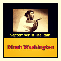Dinah Washington - September in the Rain