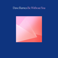 Dave Barnes - Be Without You