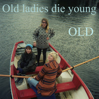 Old - Old Ladies Die Young