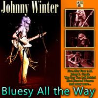 Johnny Winter - Bluesy All the Way
