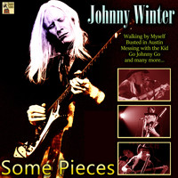 Johnny Winter - Some Pieces