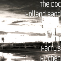 The Doc Holland Band - Harry's Kitchen