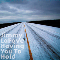 Jimmy LaFave - Having You to Hold