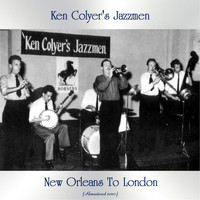 Ken Colyer's Jazzmen - New Orleans To London (Remastered 2020)