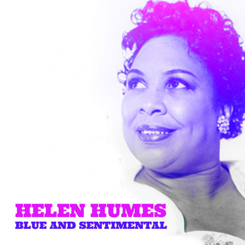 Helen Humes - Blue and Sentimental