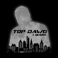 IMARK - Top Dawg (Explicit)
