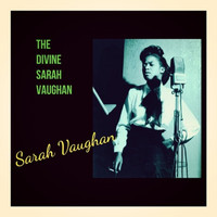 Sarah Vaughan - The Divine Sarah Vaughan