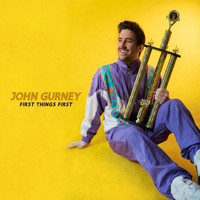 John Gurney - First Things First