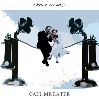 Stevie Wonder - Call Me Later