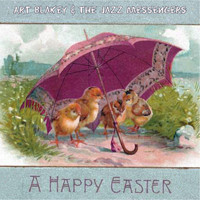 Art Blakey & The Jazz Messengers - A Happy Easter