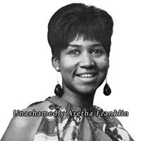 Aretha Franklin - Unashamedly Aretha Franklin
