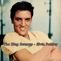 Elvis Presley - The King Returns - Elvis Presley