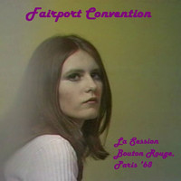 Fairport Convention - La Session Bouton Rouge, Paris '68 (Live)