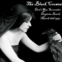 "The Black Crowes - ""Don't You Surrender"" - Daytona Beach, March 18th 1993. (Live)"