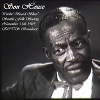 "Son House - ""Coolin' Board Blues"" - Seattle Folk Society, November 15th 1969, KCTS Broadcast (Live)"