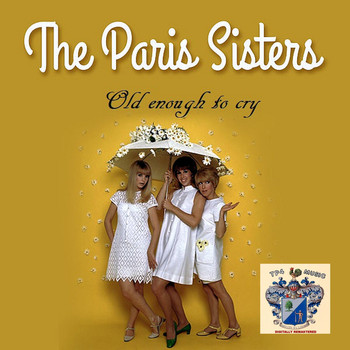 The Paris Sisters - Old Enough to Cry